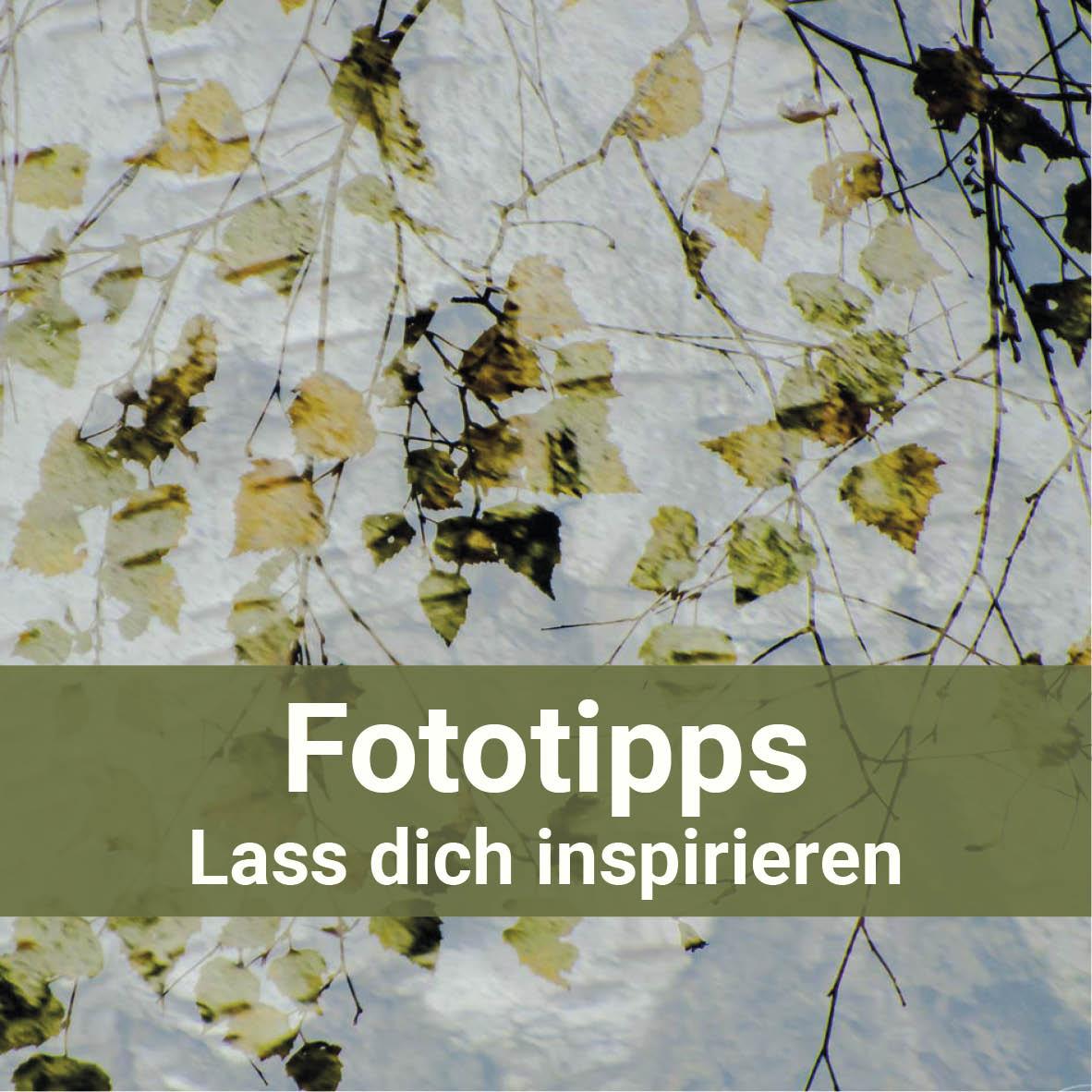Fototipps - lass dich inspirieren